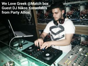 We Love Greek @ Match Box dj konsolakis
